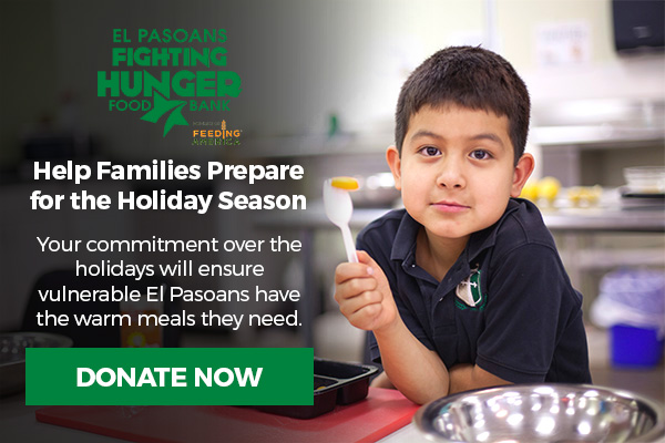 Donate this holiday season to the El Pasoans Fighting Hunger Food Bank
